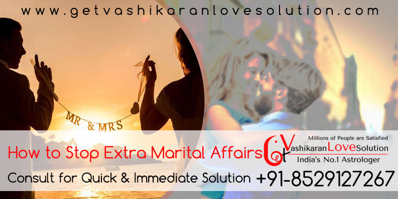 How to stop extramarital affairs Aghori Baba Ji