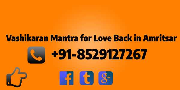vashikaran mantra for love back in Amritsar