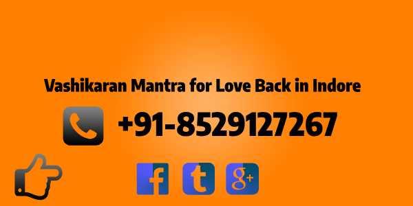Vashikaran Mantra for Love Back in Indore