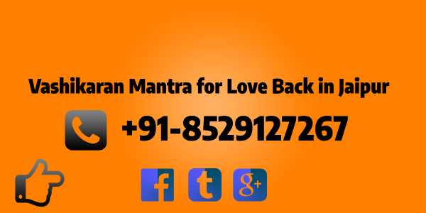 Vashikaran Mantra for Love Back in Jaipur