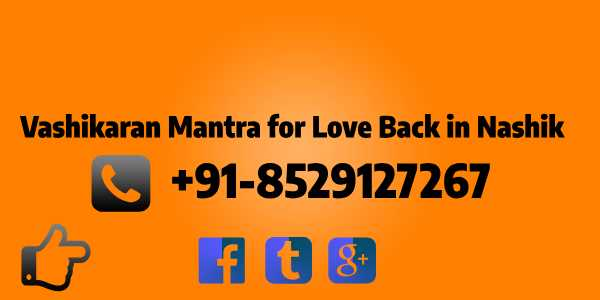 vashikaran mantra for love back in Nashik