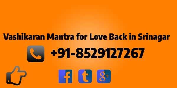 Vashikaran Mantra for Love Back in Srinagar