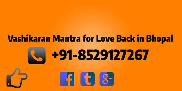 Vashikaran Mantra for Love Back in Bhopal