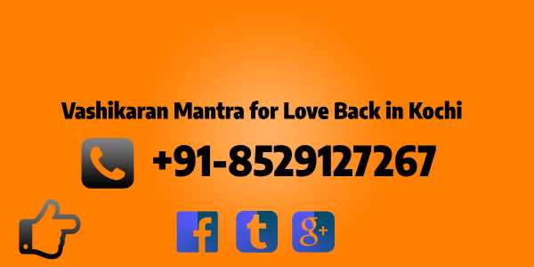 vashikaran mantra for love back in kochi