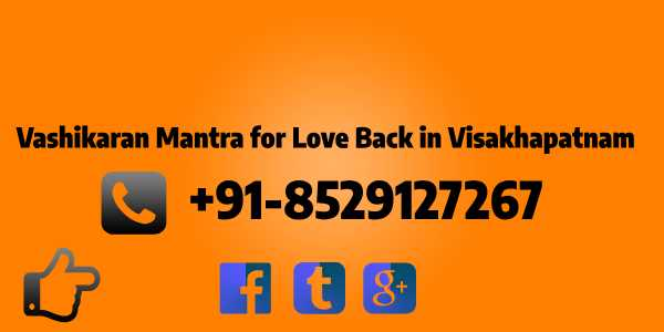 vashikaran mantra for love back in visakhapatnam