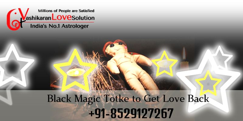 Black Magic Totke to Get Love Back