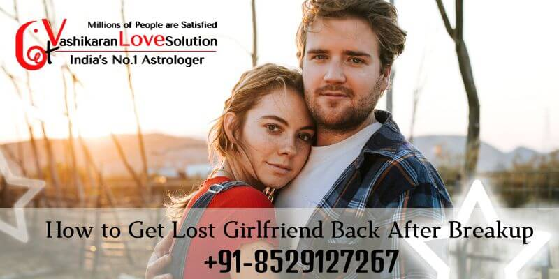 How to Get Lost Girlfriend Back After Breakup