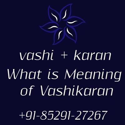 Meaning of vashikaran