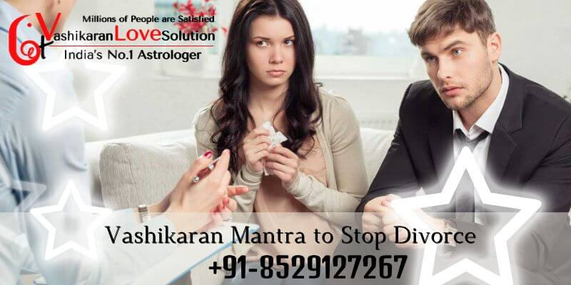 Vashikaran Mantra to Stop Divorce